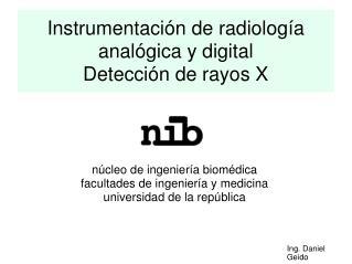 Instrumentación de radiología analógica y digital Detección de rayos X
