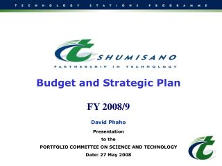 Budget and Strategic Plan FY 2008/9 David Phaho Presentation  to the