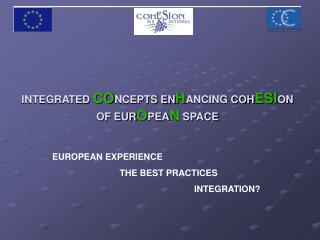 EUROPEAN EXPERIENCE THE BEST PRACTICES INTEGRATION ?