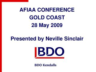 AFIAA CONFERENCE GOLD COAST 28 May 2009  Presented by Neville Sinclair