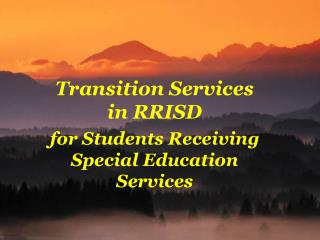 Transition Services in RRISD for Students Receiving Special Education Services