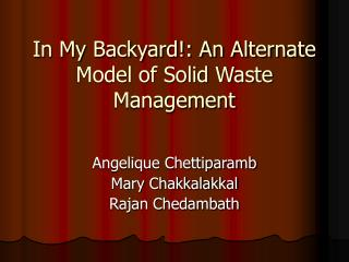 In My Backyard!: An Alternate Model of Solid Waste Management