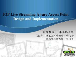 P2P Live Streaming Aware Access Point Design and Implementation