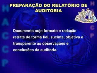 PREPARAÇÃO DO RELATÓRIO DE AUDITORIA