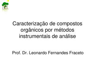 Caracterização de compostos orgânicos por métodos instrumentais de análise