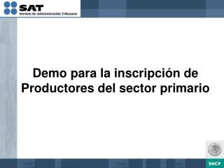 Demo para la inscripción de Productores del sector primario