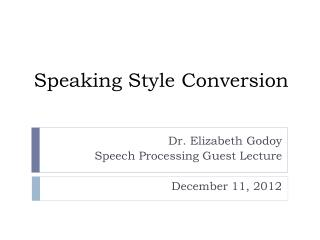 Speaking Style Conversion