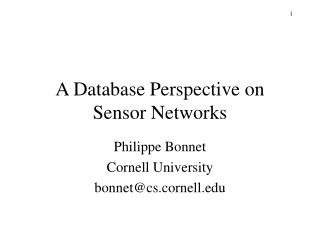 A Database Perspective on Sensor Networks