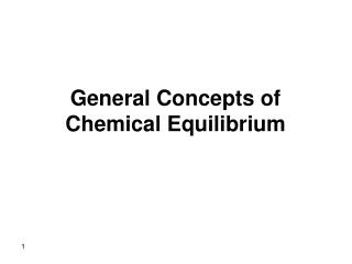 General Concepts of Chemical Equilibrium