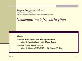 Ragna Freyja Karlsd ttir: S rkennari barna og unglinga  sem eiga   tilfinningalegum, f lagslegum og ge r num erfi leikum