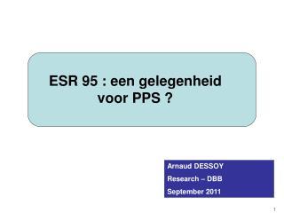ESR 95 : een gelegenheid voor PPS ?