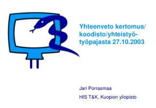 Yhteenveto kertomus/ koodisto/yhteistyö- työpajasta 27.10.2003