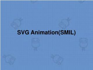 SVG Animation(SMIL)