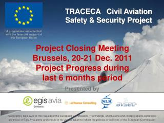 Project Closing Meeting Brussels, 20-21 Dec. 2011 Project Progress during  last 6 months period