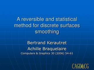 A reversible and statistical method for discrete surfaces smoothing