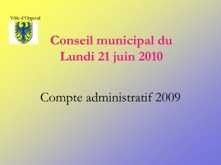 Conseil municipal du  Lundi 21 juin 2010