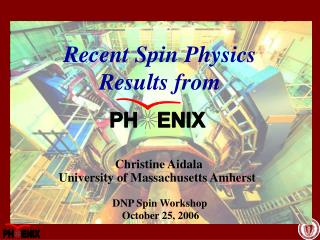 Recent Spin Physics  Results from