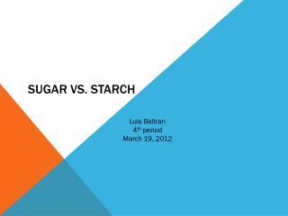 Sugar vs. Starch