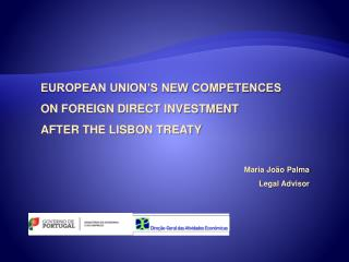 EUROPEAN UNION'S NEW COMPETENCES ON FOREIGN DIRECT INVESTMENT  AFTER THE LISBON TREATY