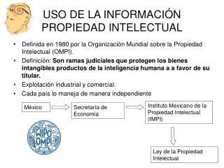 USO DE LA INFORMACI�N PROPIEDAD INTELECTUAL