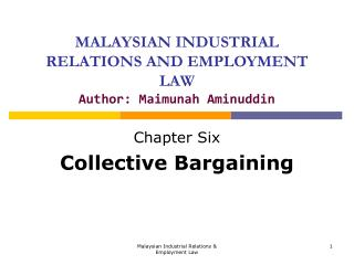 MALAYSIAN INDUSTRIAL RELATIONS AND EMPLOYMENT LAW Author: Maimunah Aminuddin