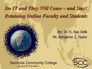 By: Dr. K. Kay Delk Mr. Benjamin J. Taylor          Seminole Community College