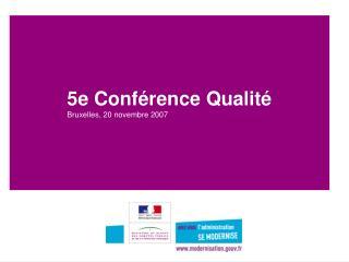 5e Conférence Qualité Bruxelles, 20 novembre 2007