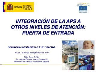 INTEGRACI�N DE LA APS A OTROS NIVELES DE ATENCI�N: PUERTA DE ENTRADA