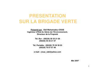 I - HISTORIQUE DE LA BRIGADE VERTE La Brigade Verte a été créée en juin 1995, trois mois après