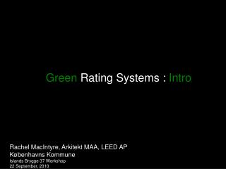 Green  Rating Systems :  Intro