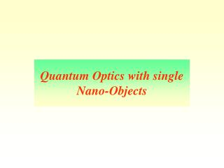 Quantum Optics with single Nano-Objects