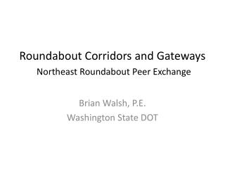 Roundabout Corridors and Gateways  Northeast Roundabout Peer Exchange