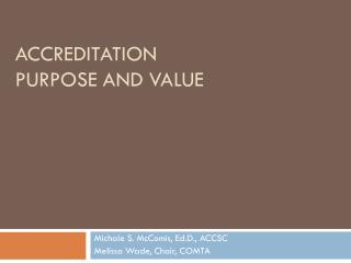 Accreditation Purpose and Value