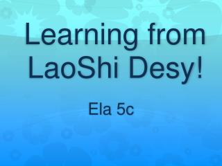 Learning from  LaoShi Desy !