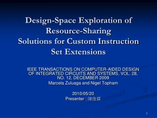 Design-Space Exploration of Resource-Sharing Solutions for Custom Instruction Set Extensions