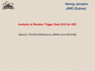 Analysis  of Random Trigger  Data  2010 for  HEC