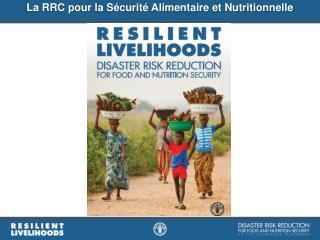 La  RRC pour la  Sécurité  Alimentaire et  Nutritionnelle