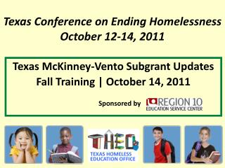 Texas Conference on Ending Homelessness October 12-14, 2011