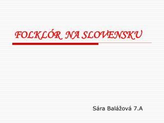 FOLKLÓR  NA SLOVENSKU