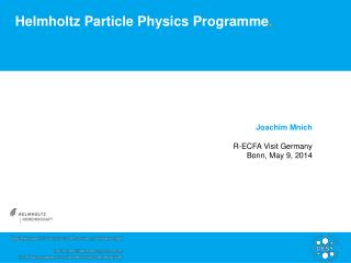 Helmholtz Particle Physics Programme .