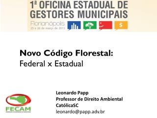 Novo C�digo Florestal: Federal  x Estadual