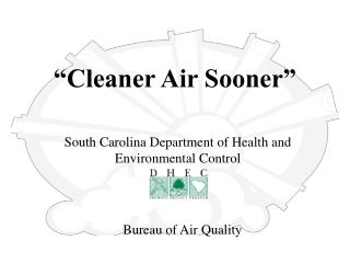 �Cleaner Air Sooner�