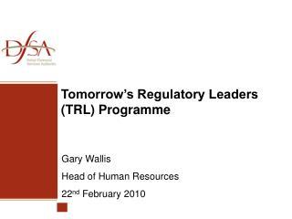 Tomorrow's Regulatory Leaders (TRL) Programme