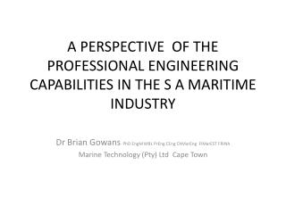 A PERSPECTIVE  OF THE PROFESSIONAL  ENGINEERING CAPABILITIES  IN  T HE  S A  MARITIME  INDUSTRY