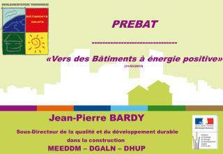 Jean-Pierre BARDY Sous-Directeur de la qualité et du développement durable