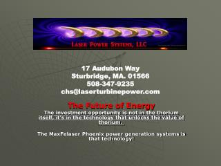 17 Audubon Way Sturbridge, MA. 01566 508-347-9235 chslaserturbinepower