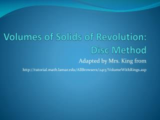 Volumes of Solids of Revolution:  Disc Method