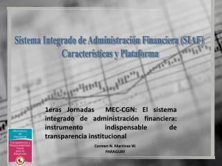 Sistema Integrado de Administración Financiera (SIAF)  Características y Plataforma