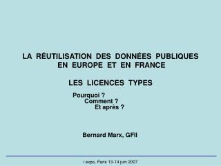 LA  R É UTILISATION  DES  DONN É ES  PUBLIQUES   EN  EUROPE  ET  EN  FRANCE LES  LICENCES  TYPES