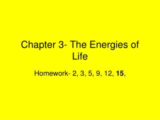 Chapter 3- The Energies of Life